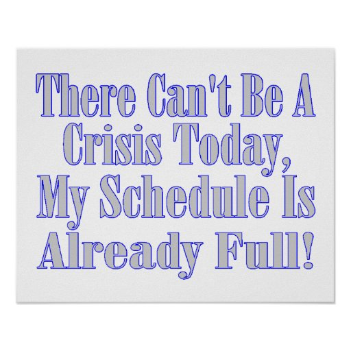 Can't Be A Crisis Schedule Full Posters