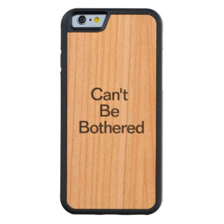 Can't Be Bothered Carved® Cherry iPhone 6 Bumper Case