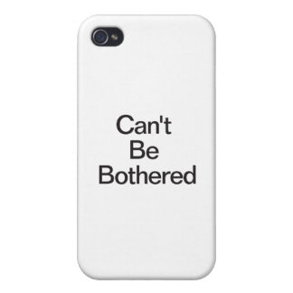 Can't Be Bothered Cases For iPhone 4