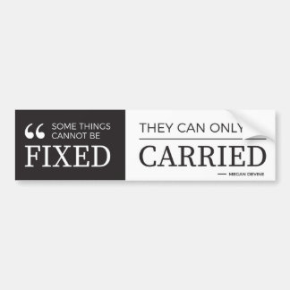 can't be fixed - bumper sticker