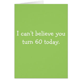 Can't Believe You Turn 60 Over the Hill Card