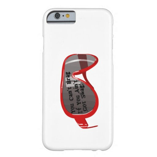 Can't Brag If You Ain't Got Swag Barely There iPhone 6 Case