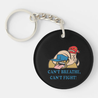 Cant Breathe Cant Fight Keychain