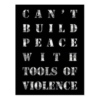 Can't build peace with tools of violence postcard
