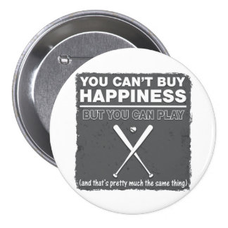 Can't Buy Happiness Baseball Pinback Button