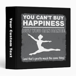 Can't Buy Happiness Dance 3 Ring Binder