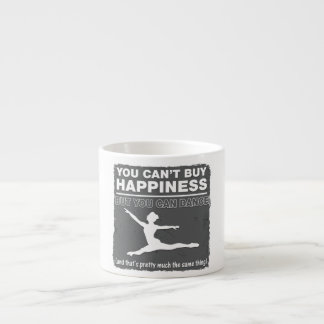 Can't Buy Happiness Dance Espresso Cup