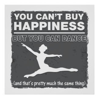 Can't Buy Happiness Dance Poster