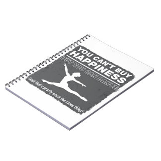 Can't Buy Happiness Dance Spiral Notebook