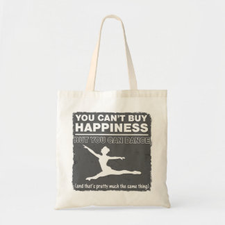 Can't Buy Happiness Dance Tote Bag