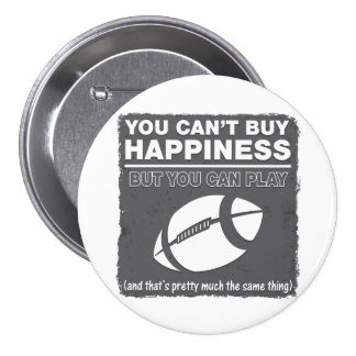 Can't Buy Happiness Football Pinback Button