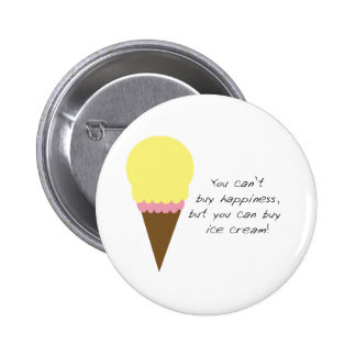Can't Buy Happiness (Ice Cream) Button