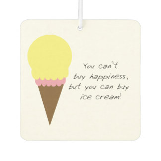 Can't Buy Happiness (Ice Cream) Car Air Freshener