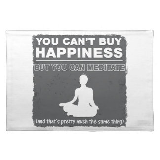 Can't Buy Happiness Meditate Placemat