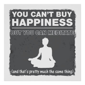 Can't Buy Happiness Meditate Poster