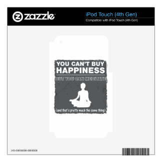 Can't Buy Happiness Meditate Skin For iPod Touch 4G