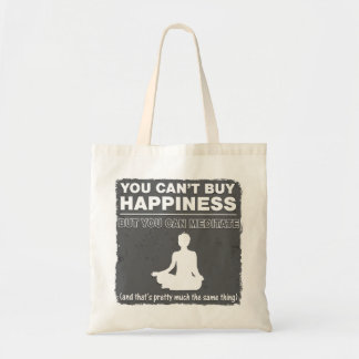 Can't Buy Happiness Meditate Tote Bag