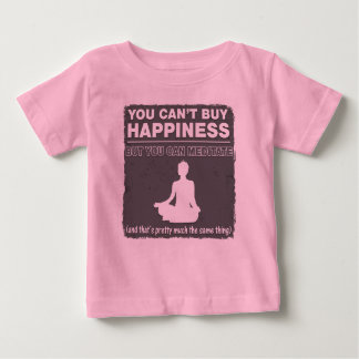 Can't Buy Happiness Meditate Infant T-shirt