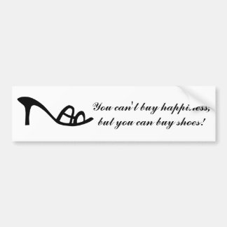 Can't Buy Happiness (Shoes) Bumper Sticker