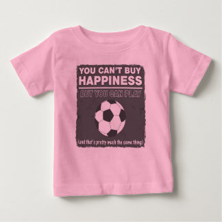 Can't Buy Happiness Soccer T Shirt