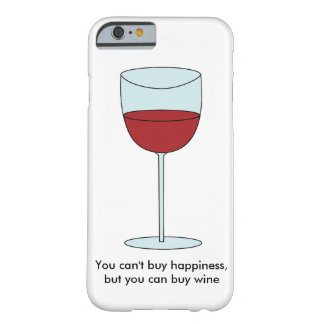 Can't Buy Happiness (Wine) Barely There iPhone 6 Case