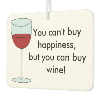 Can't Buy Happiness (Wine) Car Air Freshener