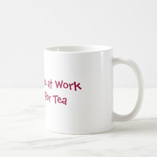 Can't Dance at Work, Settling for Tea Classic White Coffee Mug