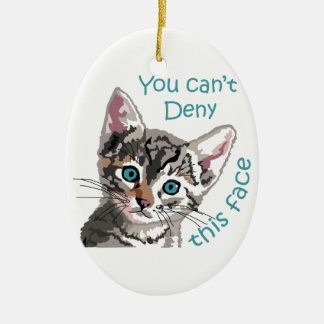 Cant Deny This Face Ceramic Ornament