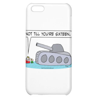 Can't drive a tank till you're 16. case for iPhone 5C