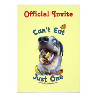 Can't Eat Just One Bird Dog Invitations