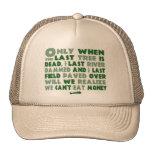 Can't Eat Money Trucker Hat