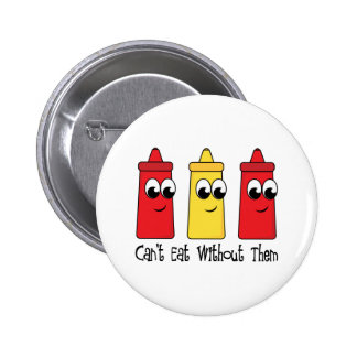 Can't Eat Without Ketchup and Mustard Pinback Button