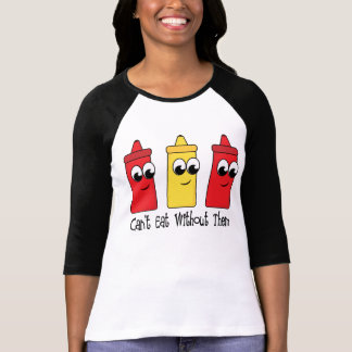Can't Eat Without Ketchup and Mustard T-Shirt