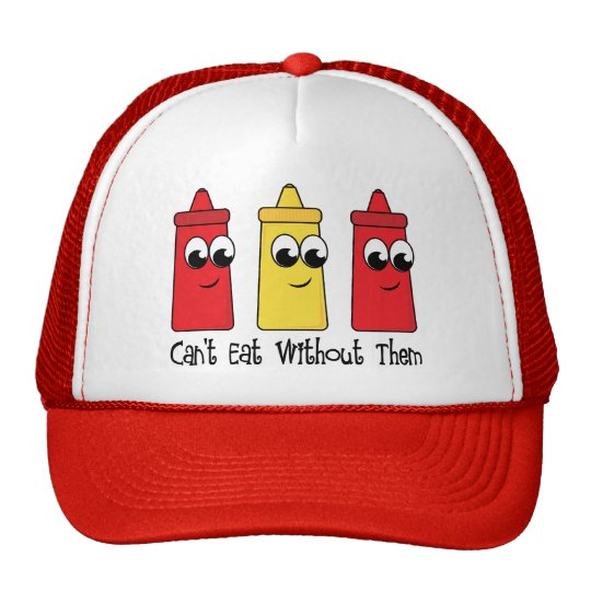 Can't Eat Without Ketchup and Mustard Trucker Hat