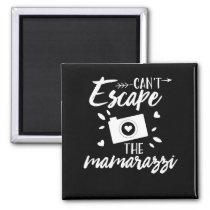 Can't Escape The Mamarazzi Magnet