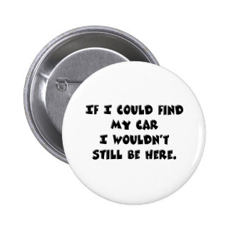 Can't Find My Car Pinback Button