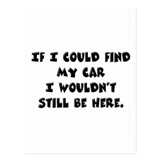 Can't Find My Car Postcard