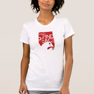 Can't Find Peace Tee Shirt