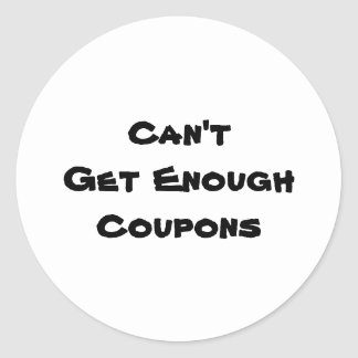 Can't Get Enough Coupons Stickers