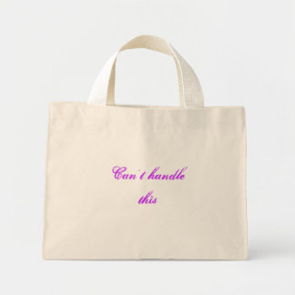 Can't handle this mini tote bag