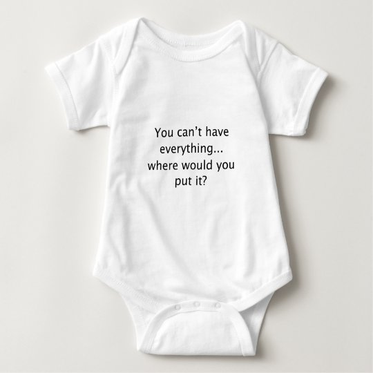 Can't Have Everything Baby Bodysuit