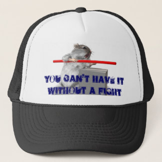 Can't have it without a fight trucker hat