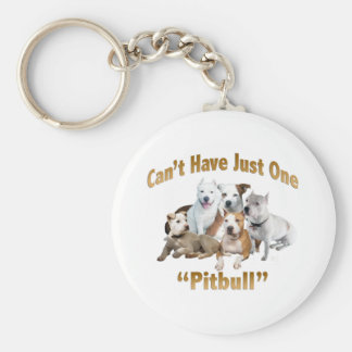 Can't Have Just One Pitbull Basic Round Button Keychain