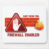 Can't hear you. Firewall Enabled Mouse Pad