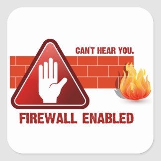 Can't hear you. Firewall Enabled Square Sticker