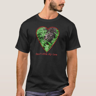 Can't Hide My Love T-Shirt