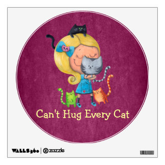 Can't hug Every Cat Wall Graphic