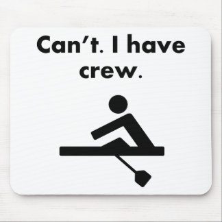 Can't I Have Crew Mouse Pad