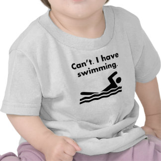 Can't I Have Swimming Tee Shirts