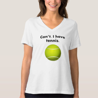 Can't I Have Tennis T-Shirt